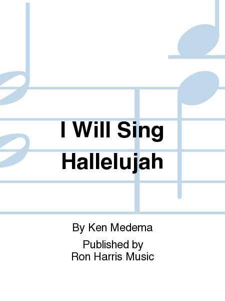 I Will Sing Hallelujah