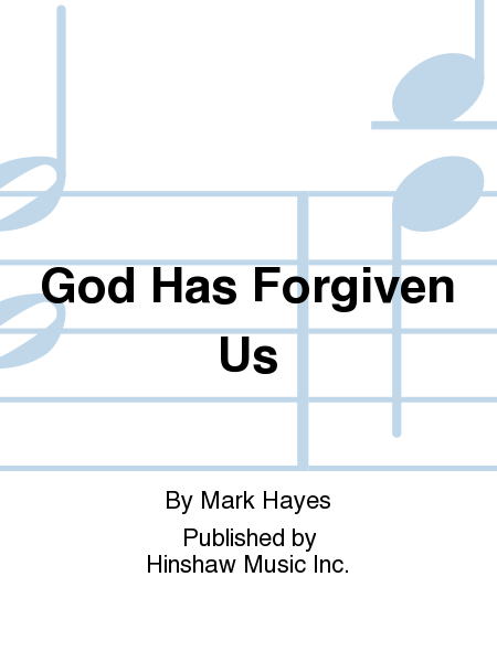 God Has Forgiven Us