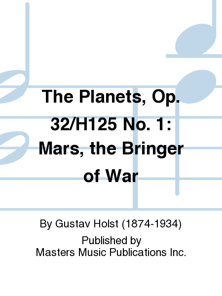 The Planets, Op. 32/H125 No. 1: Mars, the Bringer of War