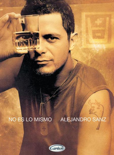 Alejandro Sanz -- No Es lo Mismo