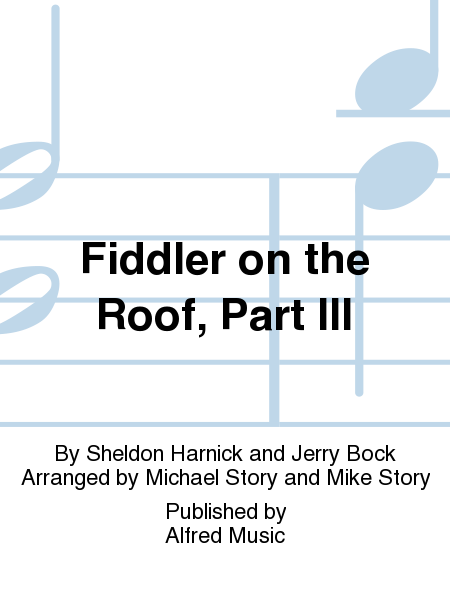 Fiddler on the Roof, Part III
