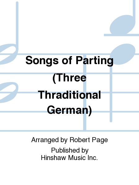 Songs of Parting (Three Traditional German)