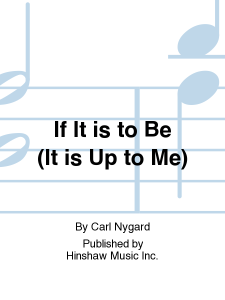 If It Is To Be (it Is Up To Me)