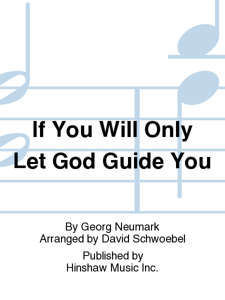 If You Will Only Let God Guide You