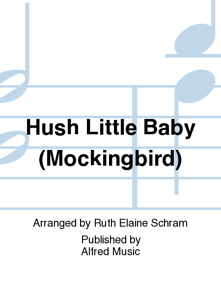 Hush Little Baby (Mockingbird)