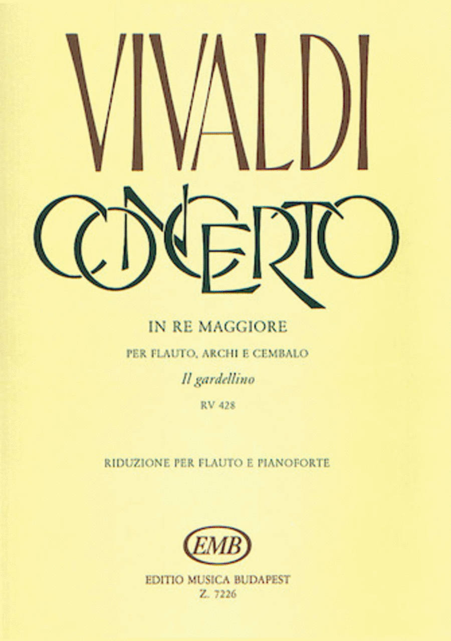 Concerto in D Major for Flute Strings and Basso Continuo Il Gardellino Op.10 No.3, RV428