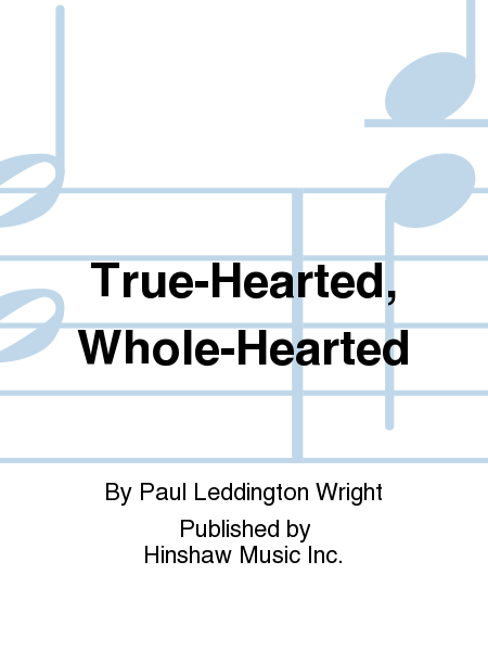 True-hearted, Whole-hearted
