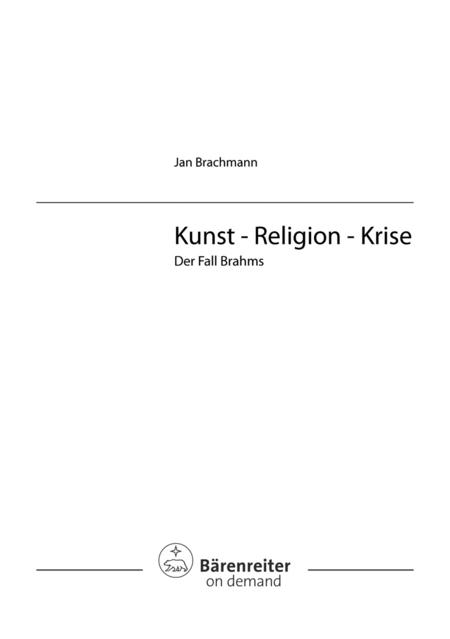 Kunst - Religion - Krise: Der Fall Brahms