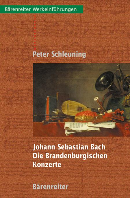 Johann Sebastian Bach - Die Brandenburgischen Konzerte