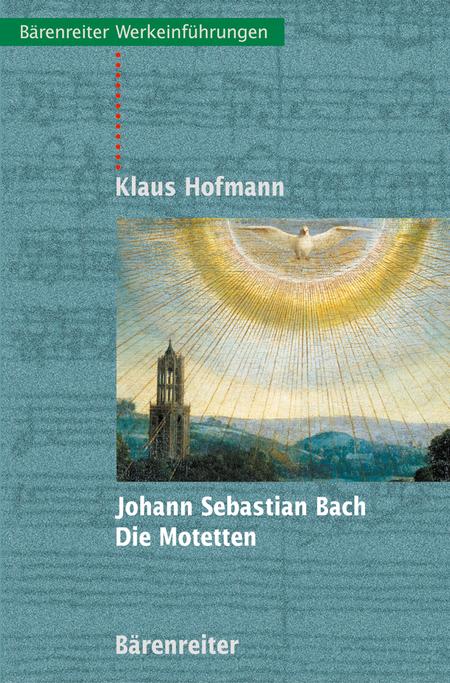 Johann Sebastian Bach - Die Motetten