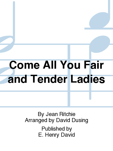 Come All You Fair and Tender Ladies