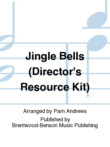 Jingle Bells (Director's Resource Kit)
