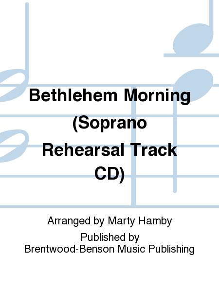 Bethlehem Morning (Soprano Rehearsal Track CD)