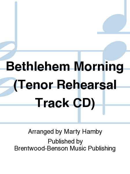 Bethlehem Morning (Tenor Rehearsal Track CD)