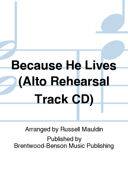 Because He Lives (Alto Rehearsal Track CD)