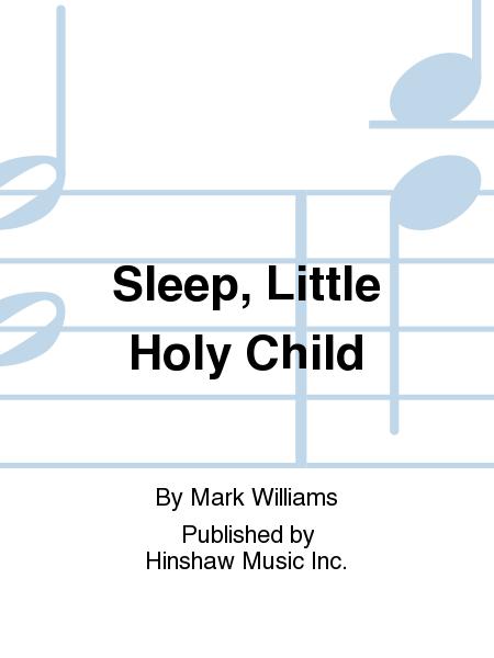 Sleep, Little Holy Child