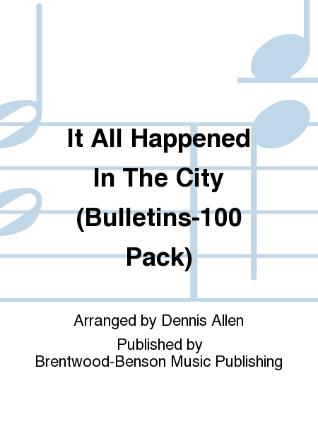 It All Happened In The City (Bulletins-100 Pack)