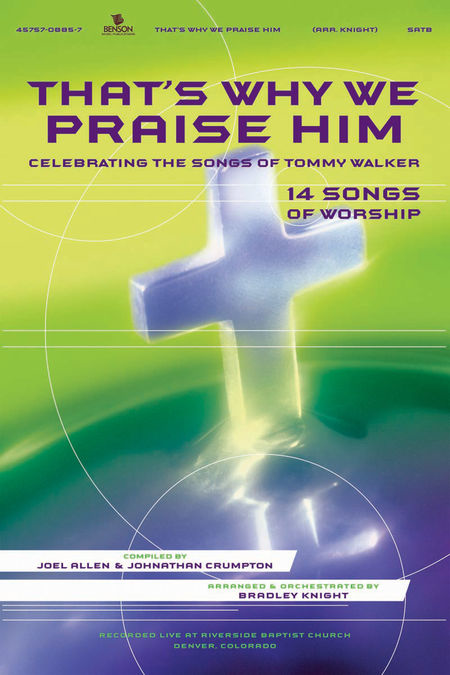 That's Why We Praise Him (Choral Book)