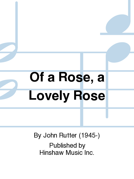 Of a Rose, a Lovely Rose