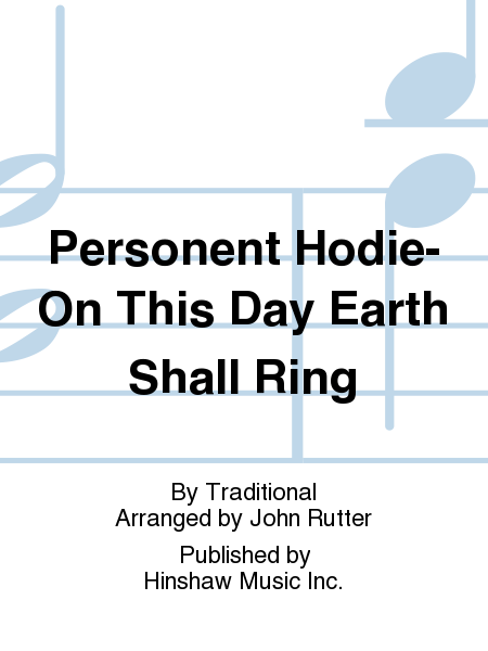 Personent Hodie-On This Day Earth Shall Ring