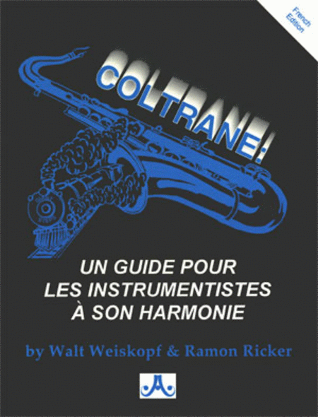 Coltrane: A Player's Guide To His Harmony - French Edition