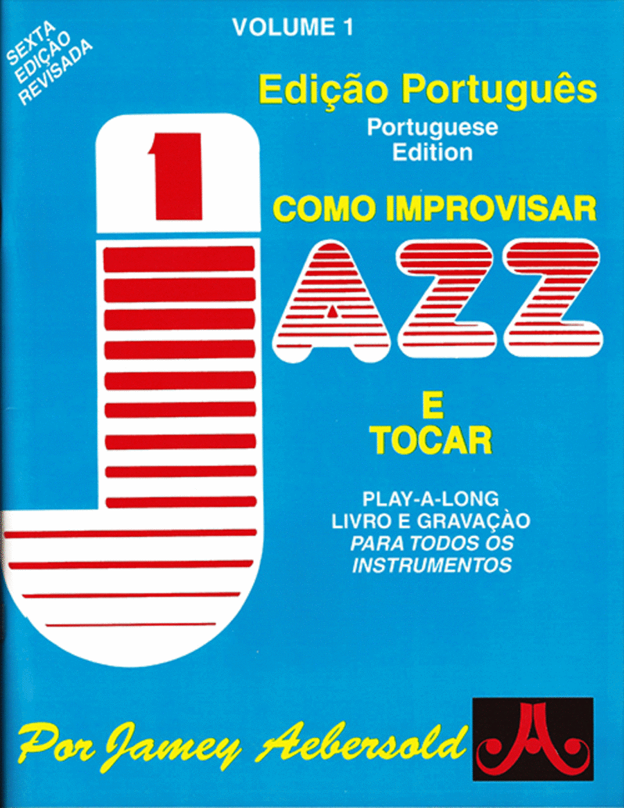 Volume 1 - How To Play Jazz & Improvise - Portuguese Edition
