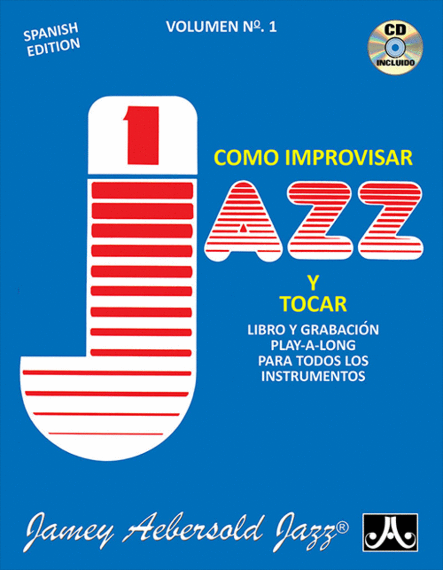 Volume 1 - How To Play Jazz & Improvise - Spanish Edition