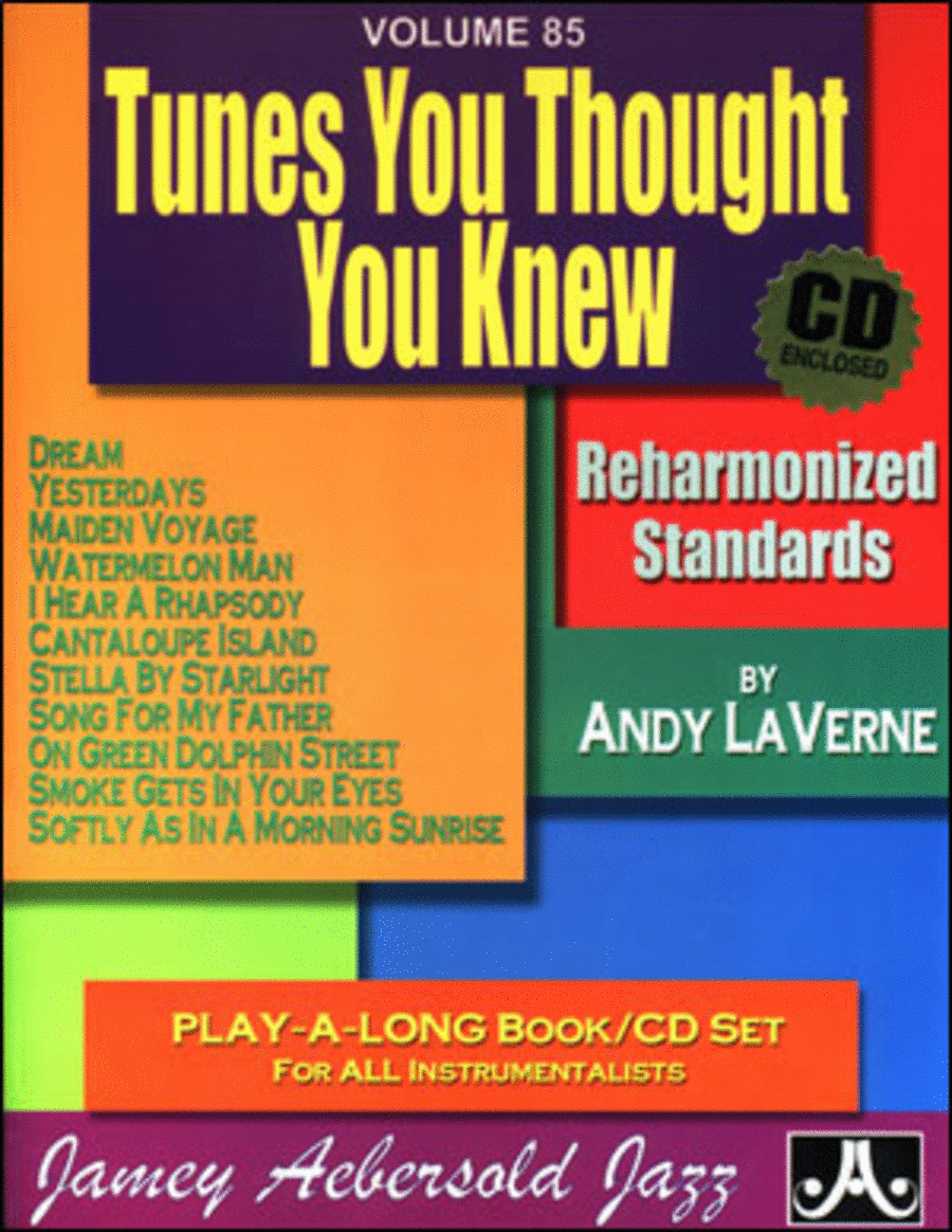 Volume 85 - Tunes You Thought You Knew - Reharmonized Standards