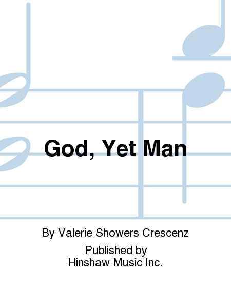 God, Yet Man