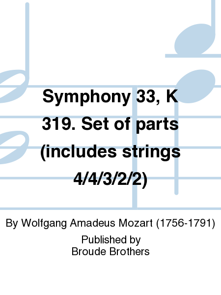 Symphony 33, K 319. Set of parts (includes strings 4/4/3/2/2)