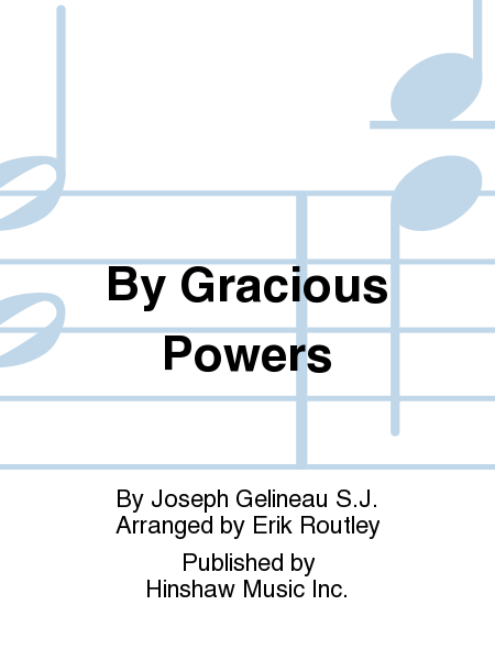 By Gracious Powers