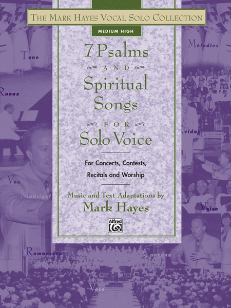 The Mark Hayes Vocal Solo Collection -- 7 Psalms and Spiritual Songs for Solo Voice