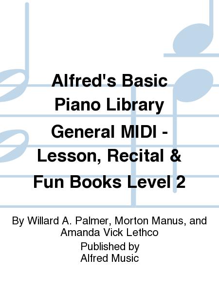 Alfred's Basic Piano Course General MIDI - Lesson, Recital & Fun Books Level 2