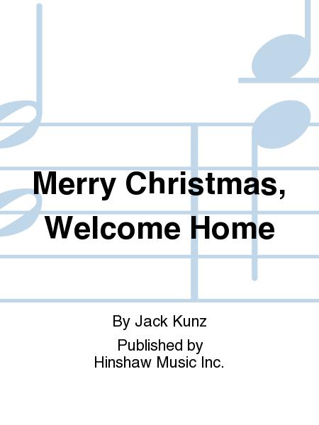 Merry Christmas, Welcome Home