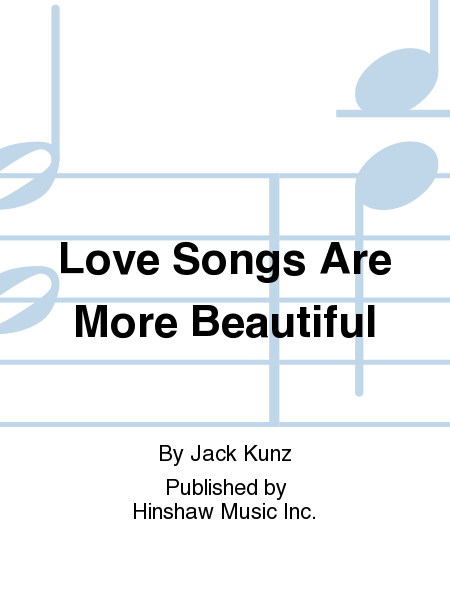Love Songs Are More Beautiful