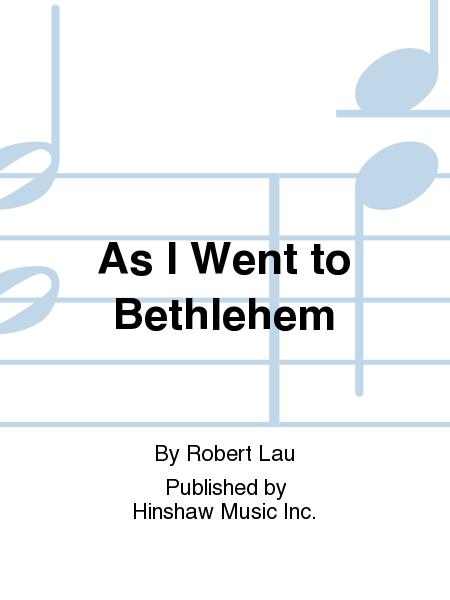 As I Went To Bethlehem