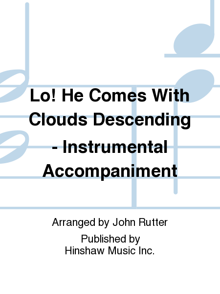 Lo! He Comes With Clouds Descending - Instrumental Accompaniment