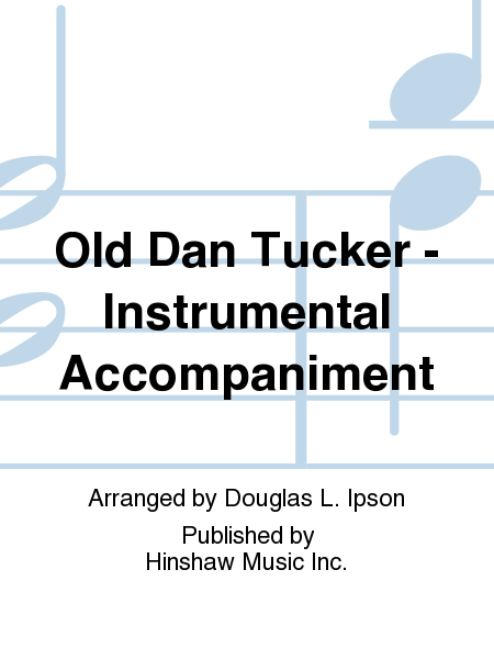 Old Dan Tucker - Instrumental Accompaniment