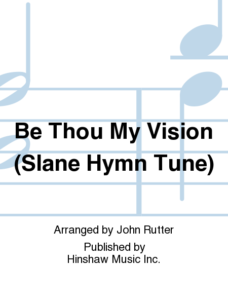 Be Thou My Vision (Slane Hymn Tune)