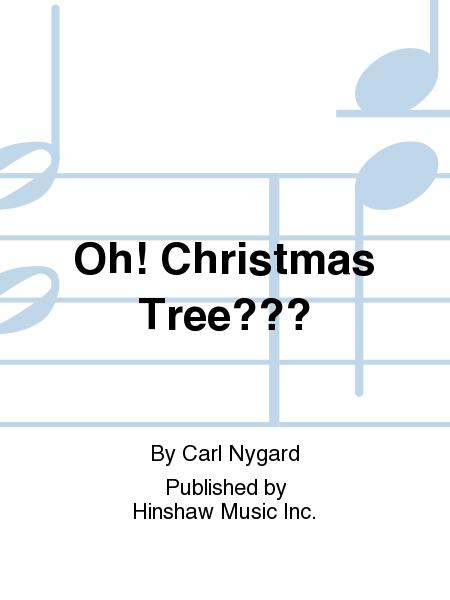 Oh! Christmas Tree???