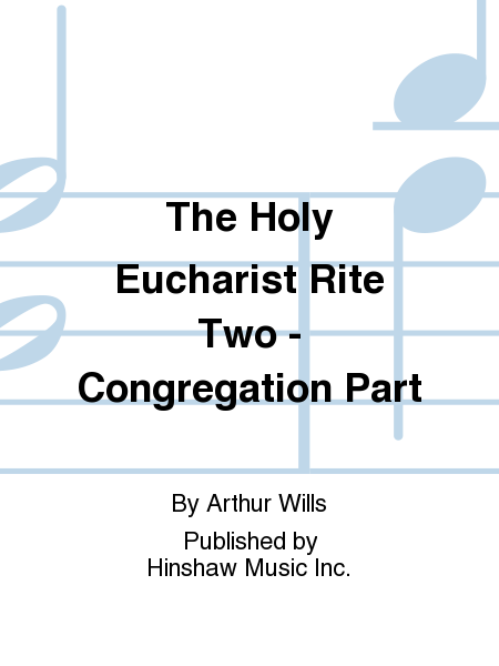 The Holy Eucharist Rite Two - Congregation Part