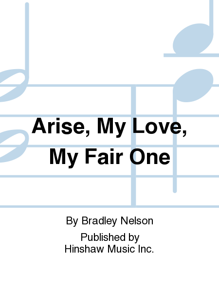 Arise, My Love, My Fair One