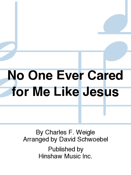 No One Ever Cared for Me Like Jesus