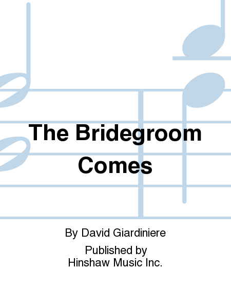 The Bridegroom Comes