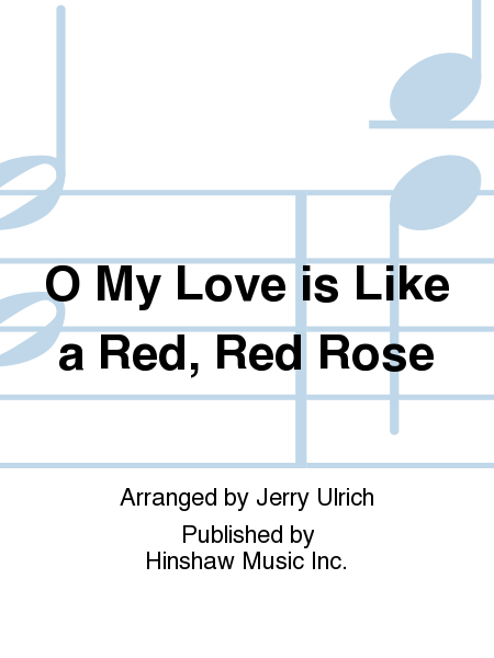 O My Love Is Like a Red, Red Rose