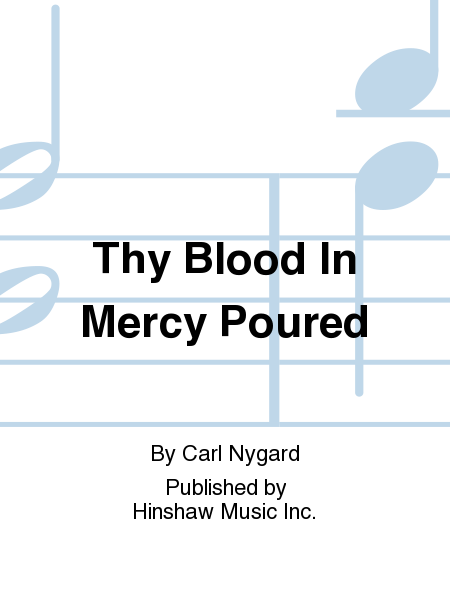 Thy Blood In Mercy Poured