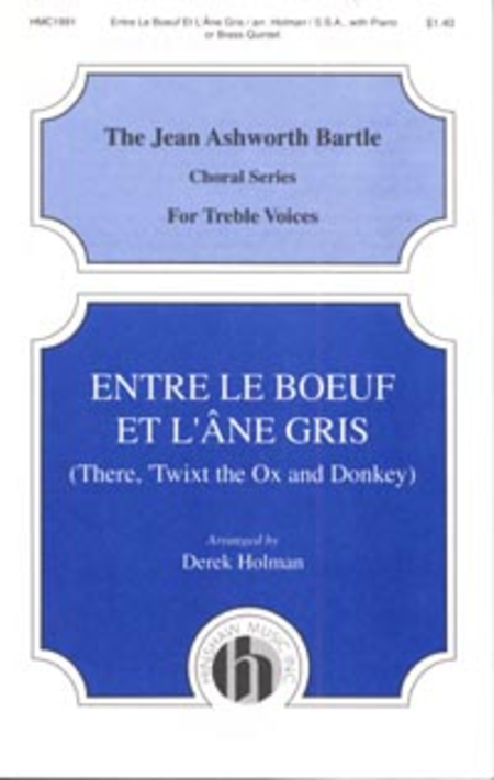 Entre Le Boeuf Et Lane Gris (there Twixt The Ox . . .)