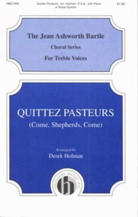 Quittez Pasteurs (Come Shepherds Come)