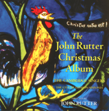 The John Rutter Christmas Album-Christus Natus Est