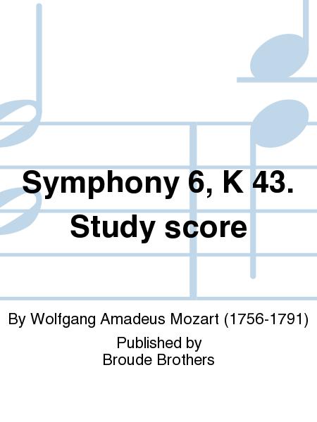 Symphony 6, K 43. Study score